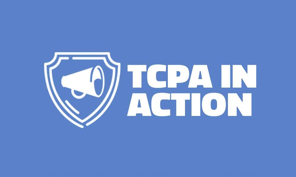 Examples of TCPA in Action